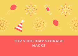 Top 5 Holiday Storage Hacks